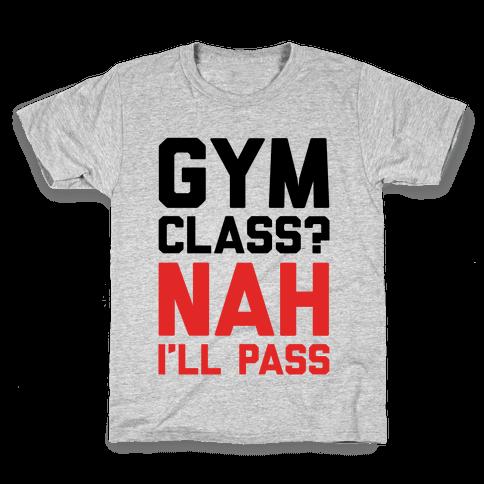 Gym Class Nah I'll Pass Kids T-Shirt