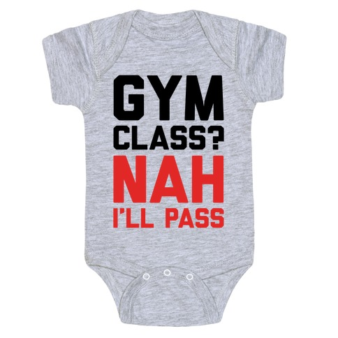 Gym Class Nah I'll Pass Baby Onesy