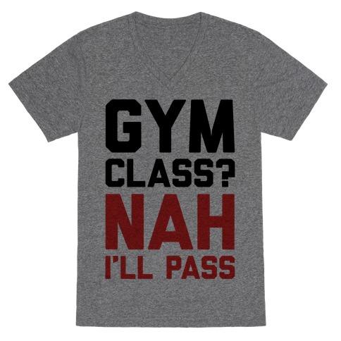 Gym Class Nah I'll Pass V-Neck Tee Shirt