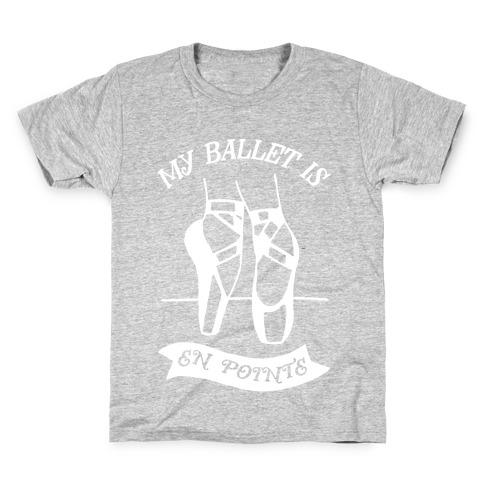 My Ballet Is En Pointe Kids T-Shirt