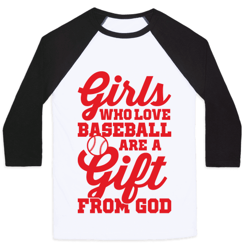 Girls Who Love Baseball Are A Gift From God Baseball Tee