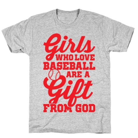 Girls Who Love Baseball Are A Gift From God T-Shirt