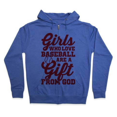 Girls Who Love Baseball Are A Gift From God Zip Hoodie