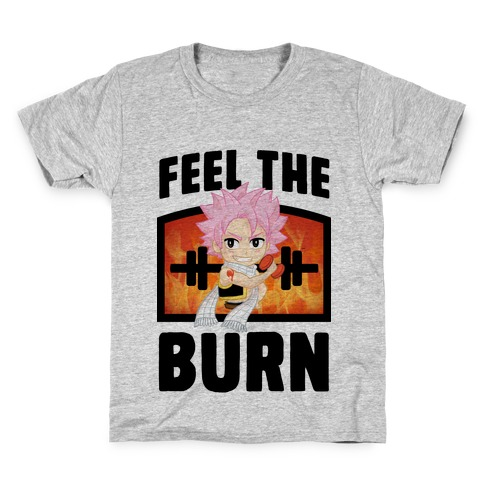 Feel the Burn (Natsu) Kids T-Shirt