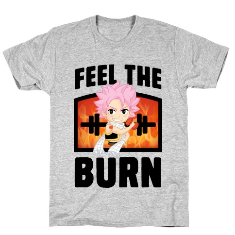 Feel the Burn (Natsu) T-Shirt
