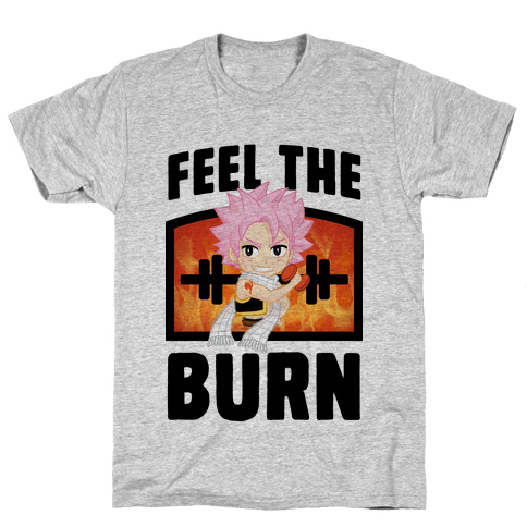 Feel the Burn (Natsu) Mens T-Shirt