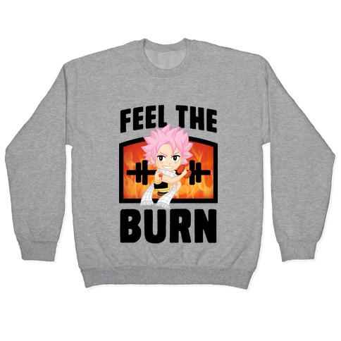 Feel the Burn (Natsu) Pullover