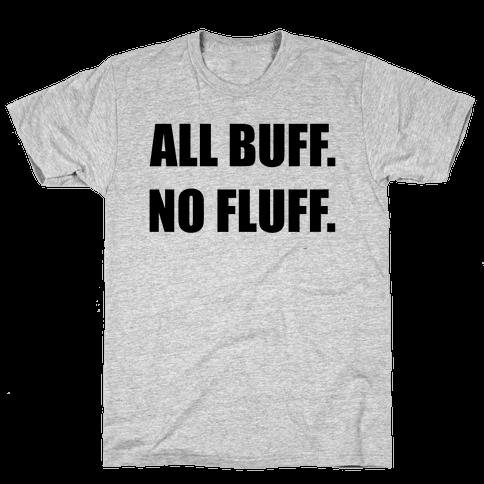 ALL BUFF. NO FLUFF (black font) Mens T-Shirt