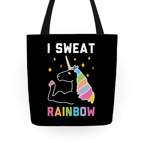I Sweat Rainbow - Unicorn Tote