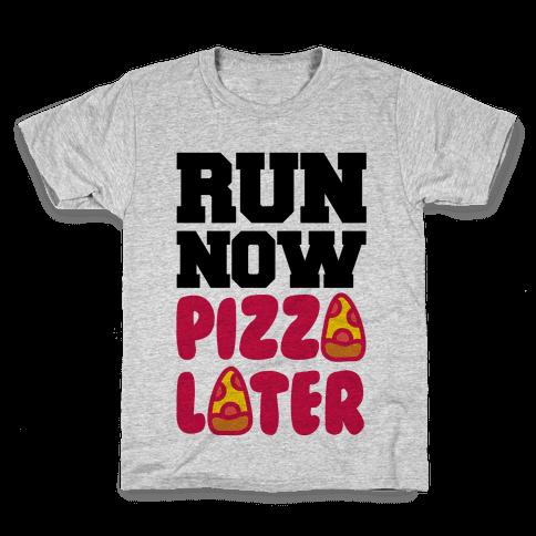 Run Now Pizza Later Kids T-Shirt