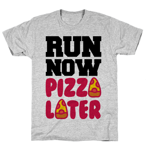 Run Now Pizza Later Mens T-Shirt