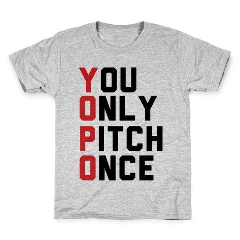 You Only Pitch Once Kids T-Shirt