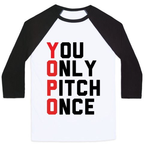 You Only Pitch Once Baseball Tee
