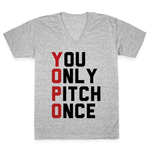 You Only Pitch Once V-Neck Tee Shirt