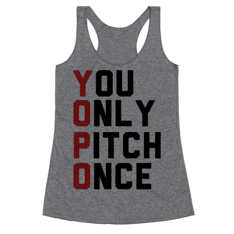 You Only Pitch Once Racerback Tank Top