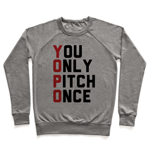 You Only Pitch Once Pullover