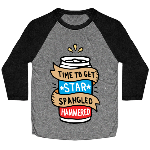 Time to Get Star Spangled Hammered Baseball Tee