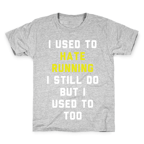 I Used To Hate Running Kids T-Shirt