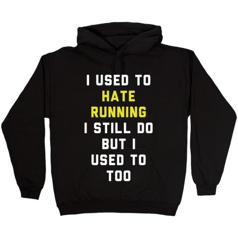 I Used To Hate Running Hooded Sweatshirt