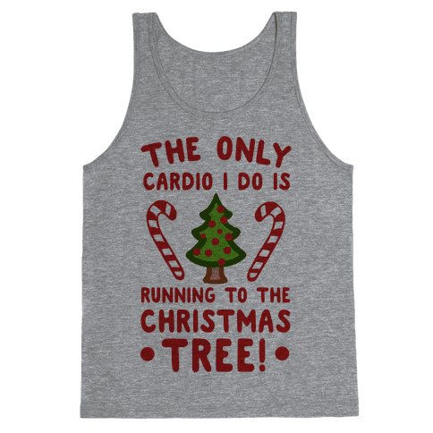 The Only Cardio I Do Is Running To The Christmas Tree Tank Top