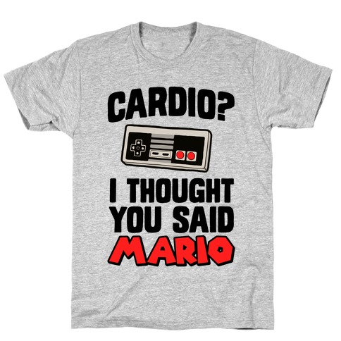 I Thought You Said Mario T-Shirt