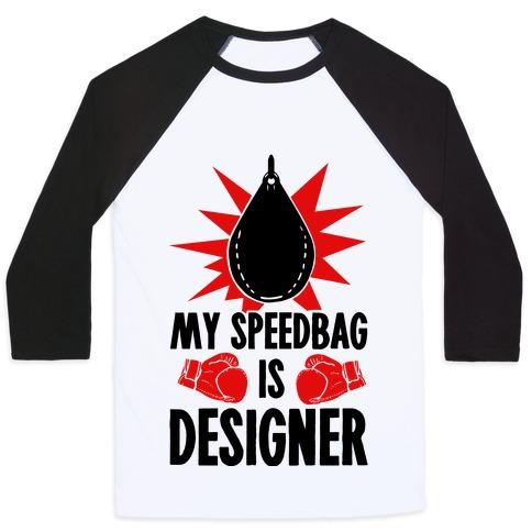 My Speedbag is Designer Baseball Tee