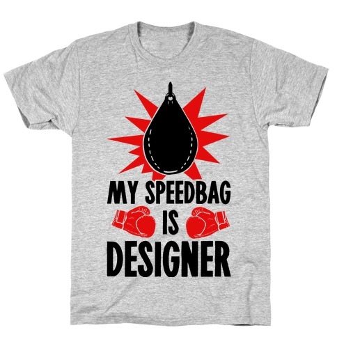 My Speedbag is Designer T-Shirt