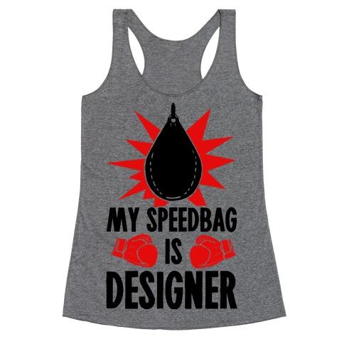 My Speedbag is Designer Racerback Tank Top