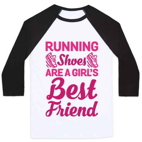 Running Shoes Are a Girl's Best Friend Baseball Tee
