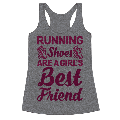 Running Shoes Are a Girl's Best Friend Racerback Tank Top