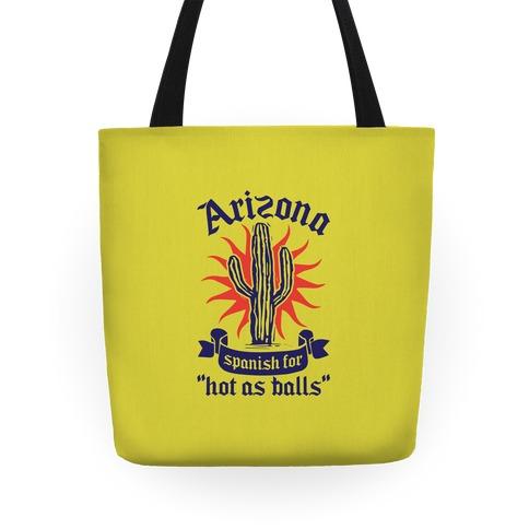 Arizona - Spanish For Hot As Balls Tote