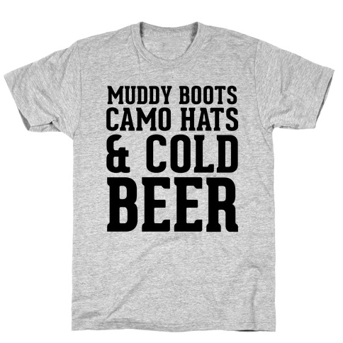 Muddy Boots and Cold Beer T-Shirt
