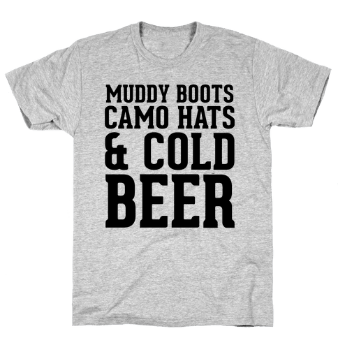 Muddy Boots and Cold Beer Mens T-Shirt
