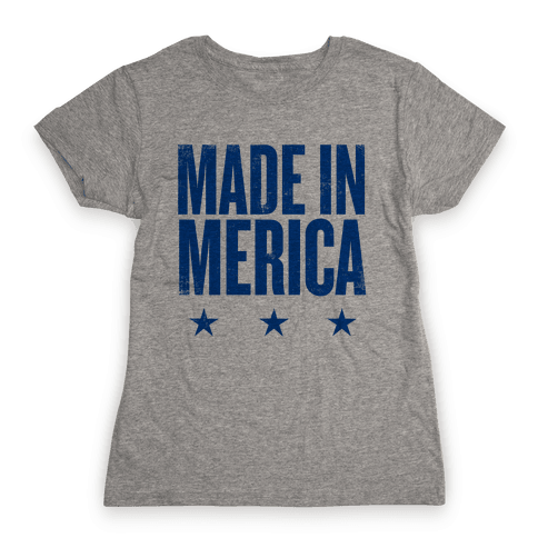 Made In Merica Womens T-Shirt