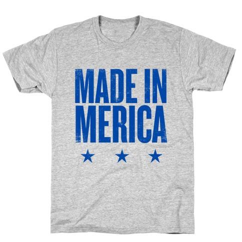 Made In Merica T-Shirt