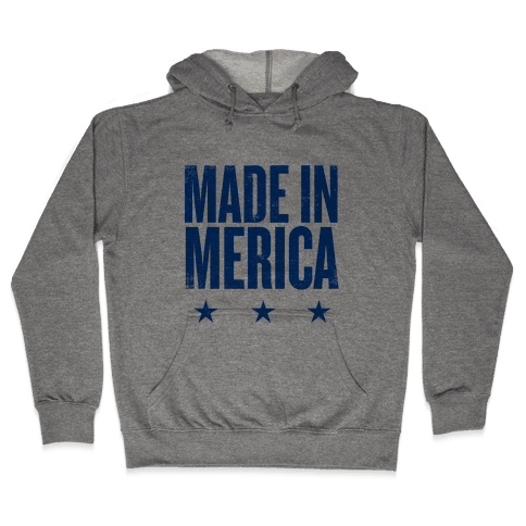 Made In Merica Hooded Sweatshirt