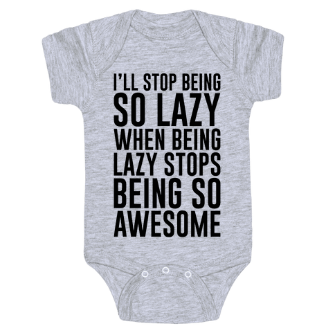 Stop Being So Lazy Baby Onesy
