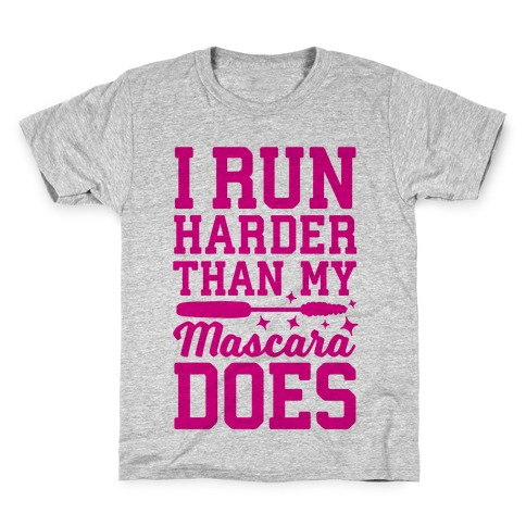 I Run Harder Than My Mascara Does Kids T-Shirt