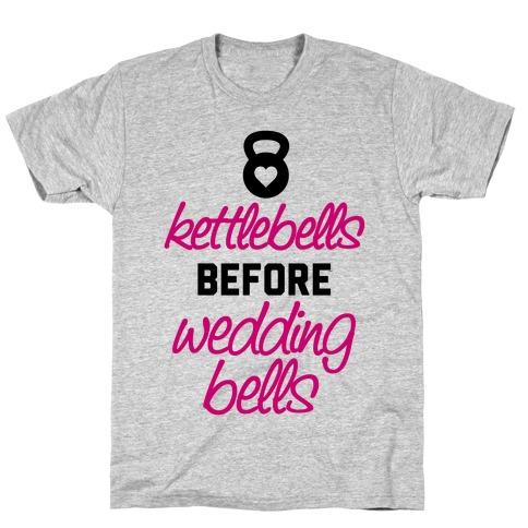 Kettlebells Before Wedding Bells T-Shirt