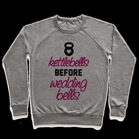 Kettlebells Before Wedding Bells Pullover