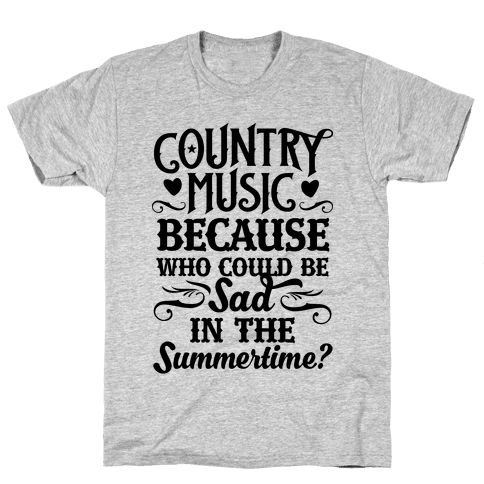 Country Music, Who Could Be Sad In Summer?
