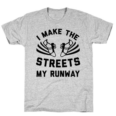 I Make The Streets My Runway Mens/Unisex T-Shirt