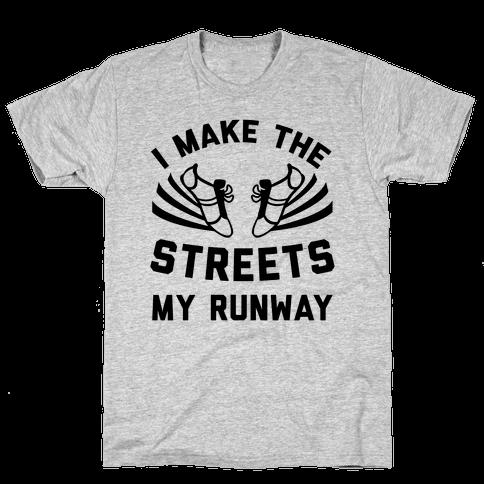 I Make The Streets My Runway Mens T-Shirt