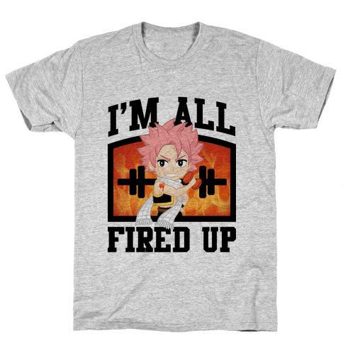 I'm All Fired Up! Mens T-Shirt