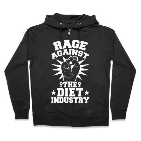 Rage Against the Diet Industry Zip Hoodie