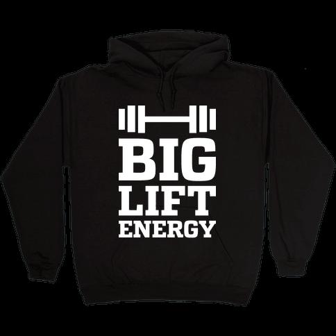 Big Lift Energy Hooded Sweatshirt