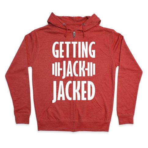 Getting Jack Jacked Parody Zip Hoodie