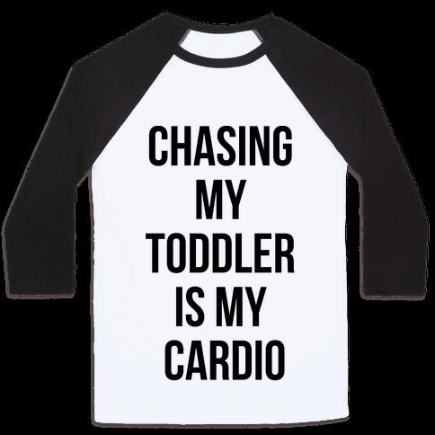 Chasing My Toddler is my Cardio Baseball Tee