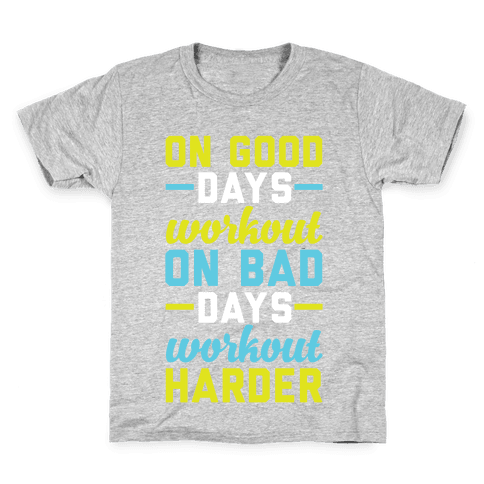 On Good Days Workout Kids T-Shirt