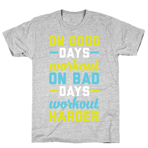 On Good Days Workout Mens T-Shirt